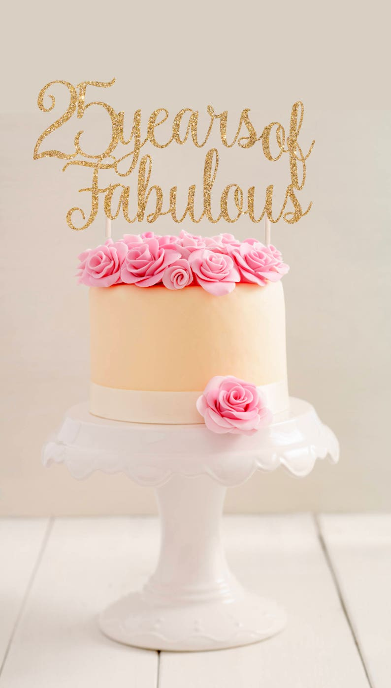 25 Years Of Fabulous Cake Topper L 25th