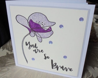 You are so brave card. Uplifting card. Encouragement card. Inspirational card. Motivational card. Card for a cancer sufferer. Card of hope.