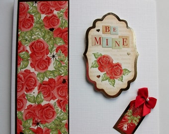 Romance card. Be Mine Card. With Love card. Hand crafted card. Hand made card. hand made blank card.Paper craft card