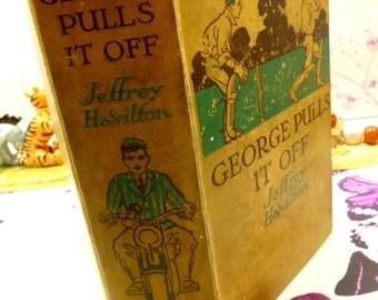 George Pulls it Off Jeffrey Havilton Big Old Vintage Classic Boys Book School Stories Illustrated by HM Brock