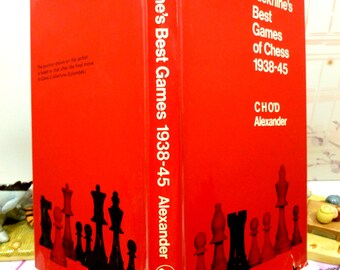 Alekhines Best Games of Chess 1938-45 Hardback with DW Classic Chess Book detailing matches C.H.O D. Alexander