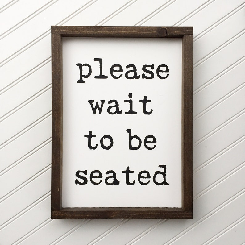 Please Wait To Be Seated Framed Wood Sign Funny Bathroom Wall Etsy