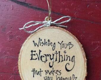 Wishing Everything Happy Wood Slice Ornament