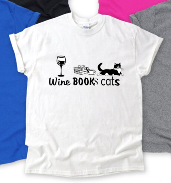 Wine, BOOKS and CATS, animal lover, cat lover T-shirt