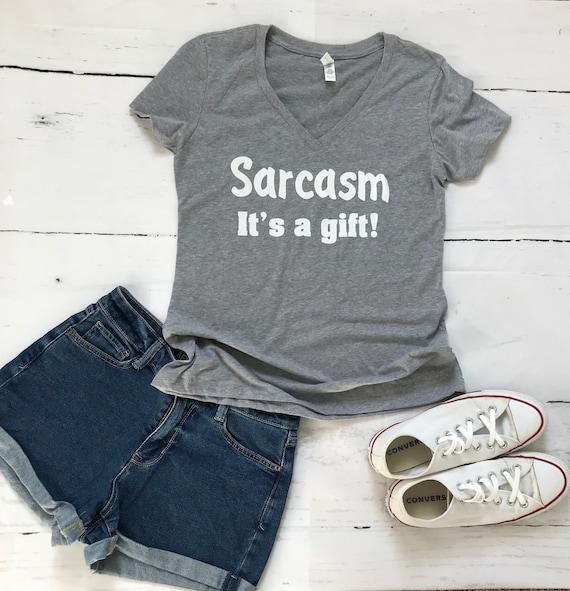 SARCASM. It's a gift! Fun t-shirt