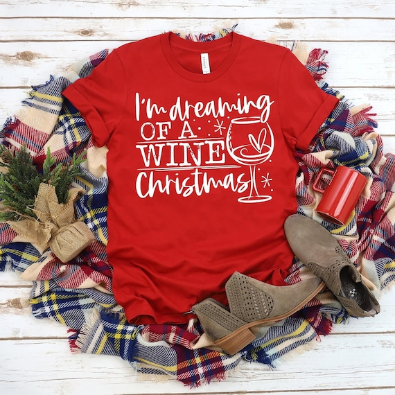 I'm dreaming of a WINE CHRISTMAS, fun, holiday t-shirt