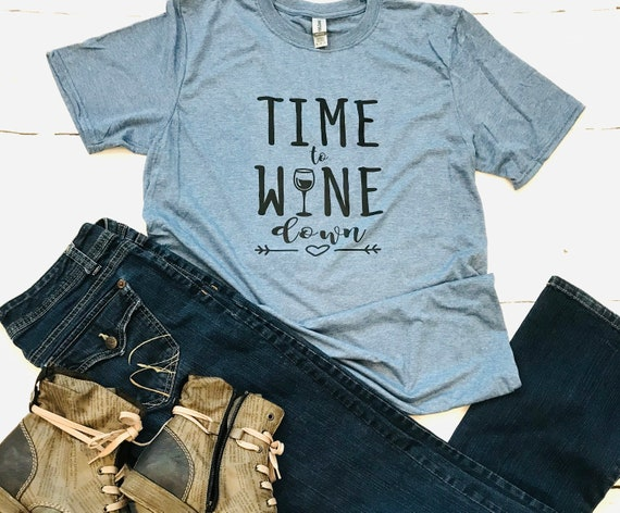 Time to WINE DOWN, Fun T-shirt