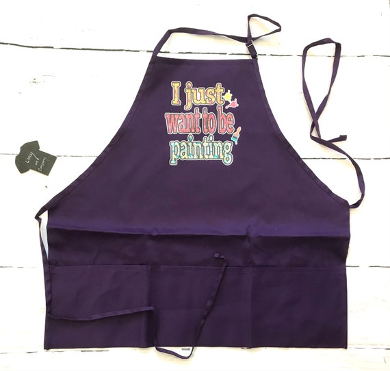 PAINTING APRON, I just want to be painting Aprons for Painting