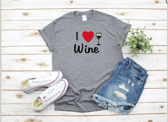 I LOVE WINE, wine lover, wine gift, Mother's Day T-shirt