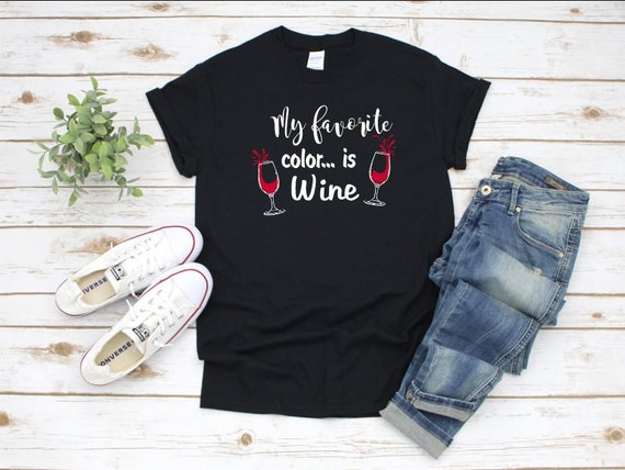WINE T-shirt, Gift for Wine Lover, My favorite color is WINE T-shirts