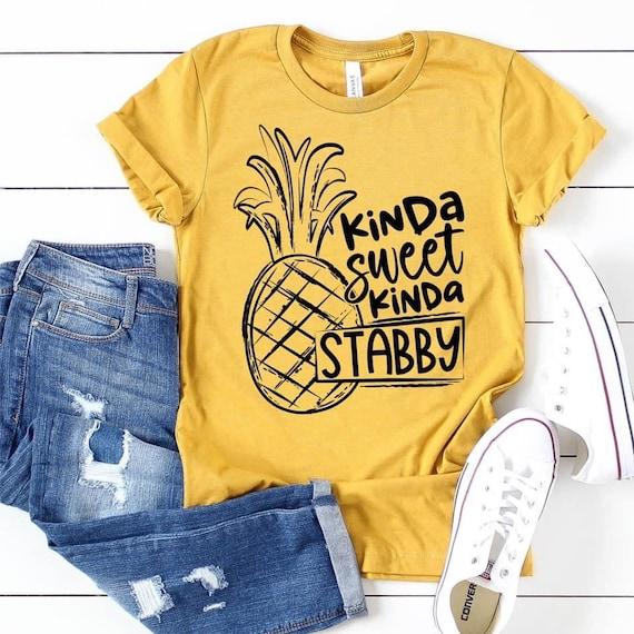 KINDA sweet, KINDA Stabby, Sarcasm, Fun pineapple T-shirt