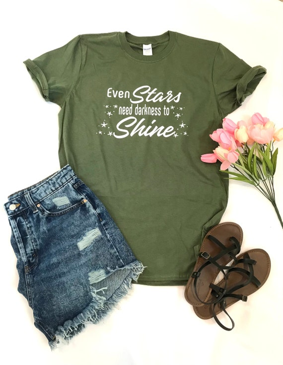 Even STARS need darkness to SHINE T-shirt