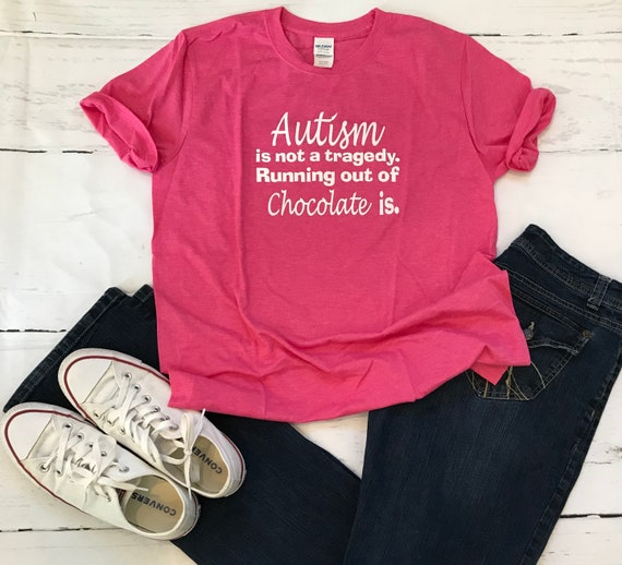 Autism is not a Tragedy T-shirt, Coffee or Chocolate