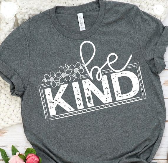 BE KIND, positive messages t-shirt