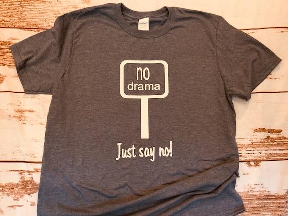 Aucun T-shirt drame, amusant, amusant, drame, coton doux, dames et T-shirts hommes 2cbe9f