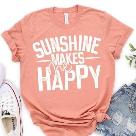 SUNSHINE makes me happy,, faith, love, hope T-shirt