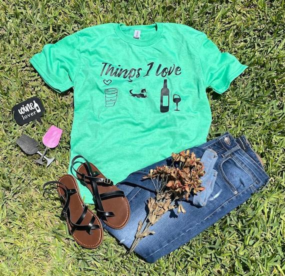 THINGS I LOVE, Coffee, cats, wine T-shirt