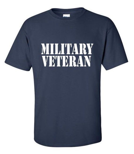 MILITARY VETERAN - Army, Navy, Solider - Military T-shirt