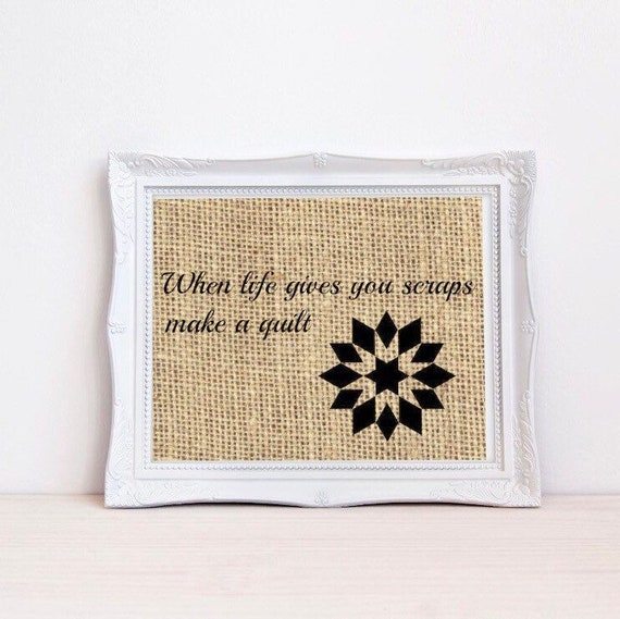 When Life Gives You Scraps Quilting Quotes Gift For Quilter Etsy