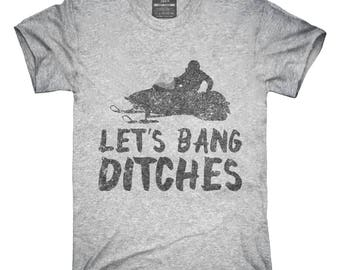 0bc14de9 Let's Bang Ditches Funny Snowmobile T-Shirt, Hoodie, Tank Top, Gifts