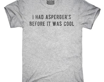 ed7b91a17 I Had Aspergers Before It Was Cool T-Shirt, Hoodie, Tank Top, Gifts