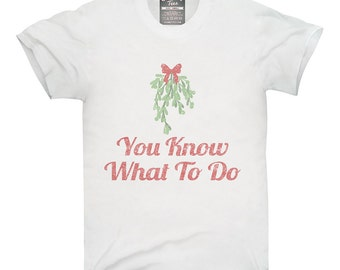 6d114236 You Know What To Do Funny Mistletoe T-Shirt, Hoodie, Tank Top, Gifts