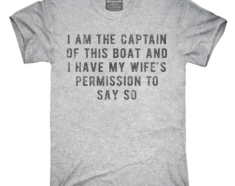 fa4f94ebd I Am The Captain Of This Boat With My Wifes Permission T-Shirt, Hoodie, Tank  Top, Gifts