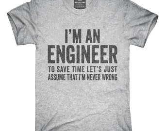 af2e3770 I'm An Engineer I'm Always Right T-Shirt, Hoodie, Tank Top, Gifts