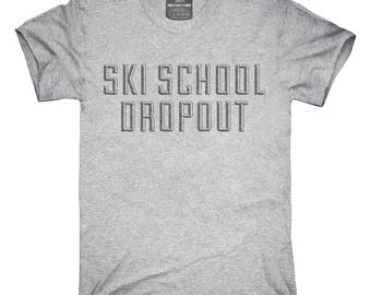 41d7688342 Funny Ski School Dropout T-Shirt, Hoodie, Tank Top, Gifts