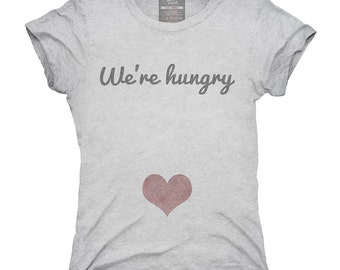 We re Hungry Pregnancy T-Shirt 16f8ab3e8