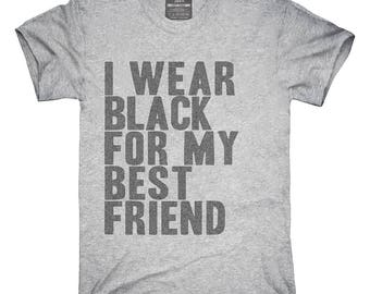 f7ff14bcdd6 I Wear Black For My Best Friend Awareness Support T-Shirt, Hoodie, Tank  Top, Gifts