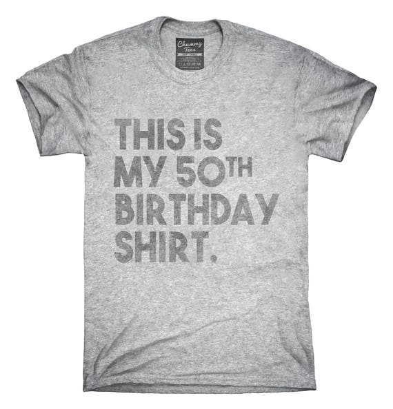Funny 50th Birthday Gifts This Is My T Shirt