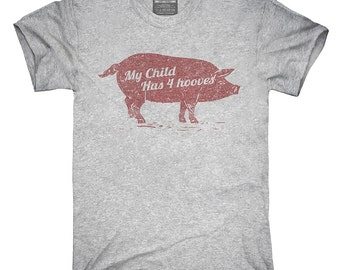 My Child Has 4 Hooves Pig T-Shirt, Hoodie, Tank Top, Gifts
