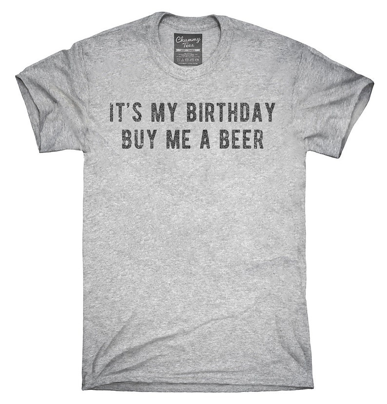 63e310ca0 It's My Birthday Buy Me A Beer T-Shirt Hoodie Tank Top | Etsy