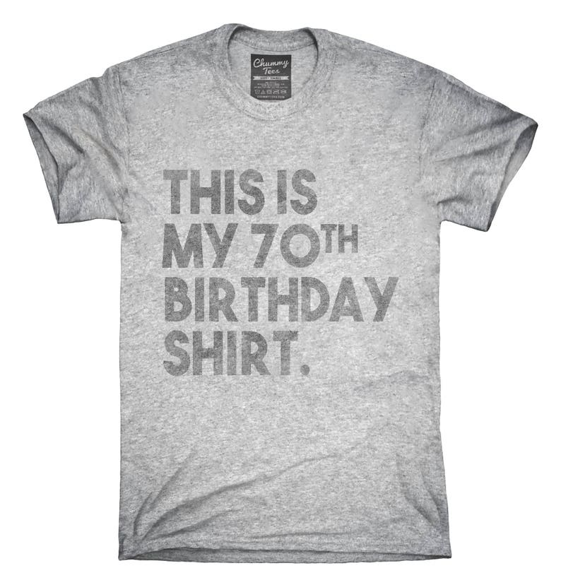 Funny 70th Birthday Gifts This Is My T Shirt