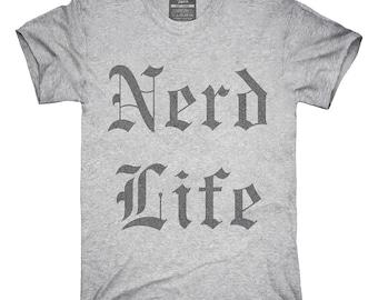 Nerd Life T-Shirt, Hoodie, Tank Top, Gifts