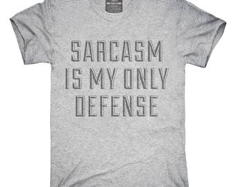 Sarcasm Is My Only Defense T-Shirt, Hoodie, Tank Top, Gifts
