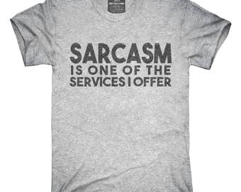 Sarcasm Is One Of The Services I Offer T-Shirt, Hoodie, Tank Top, Gifts