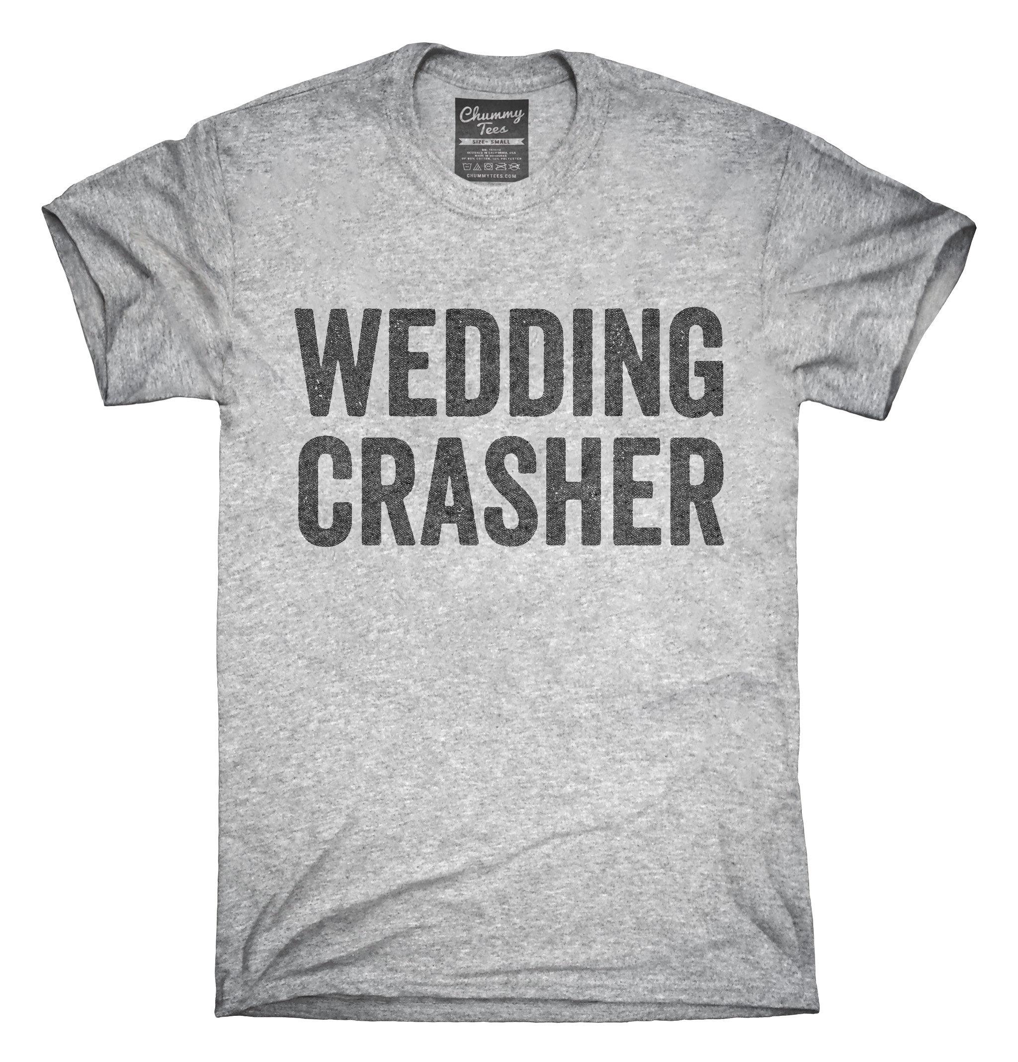 Wedding Crasher T Shirt Hoodie Tank Top Gifts Etsy