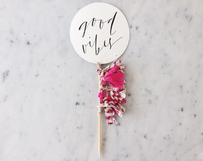 Cake Topper / Modern Calligraphy / Custom Hand Lettered/ Good Vibes / Watermelon Pink / Mini Tassels Balloon / Birthday Wedding Hens/