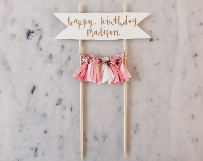 Cake Topper / Modern Calligraphy / Custom Hand Lettered / Blush Pink Pinks / Made-To-Order/ Hand Made Mini Tassels / Birthday Party Gold