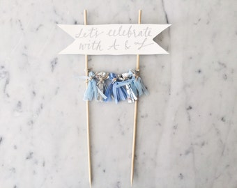 Cake Topper / Silver Modern Calligraphy / Custom Hand Lettered/ Blue Silver / Made-To-Order/ Hand Made Mini Tassels /Wedding Birthday