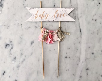 Cake Topper / Marble Print Paper / Rose Gold Modern Calligraphy / Custom Hand Lettered/ Pink Blush Gold / Hand Made Mini Tassels / Baby Love