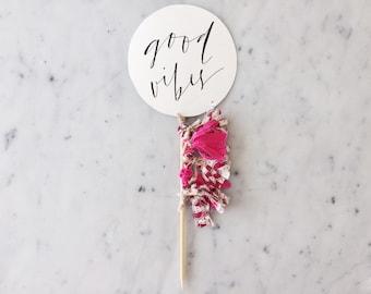 Cake Topper / Modern Calligraphy / Custom Hand Lettered/ Good Vibes / Watermelon Pink / Mini Tassels Balloon / Birthday Wedding Hens/