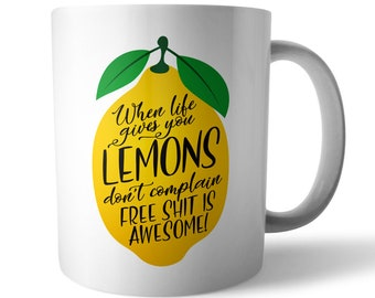 Life Gives You Lemons Quote Ceramic Mug