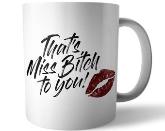 Miss Bitch Ceramic Mug