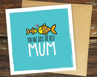You Are Just The Best Mum – Greeting Card