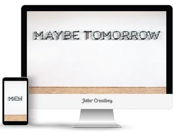 Maybe Tomorrow Desktop & Meh Mobile Wallpapers