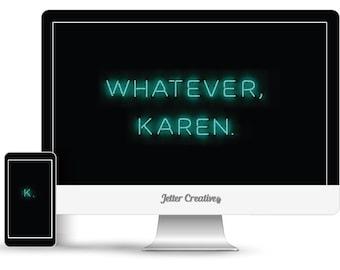 Whatever Karen Wallpaper Set