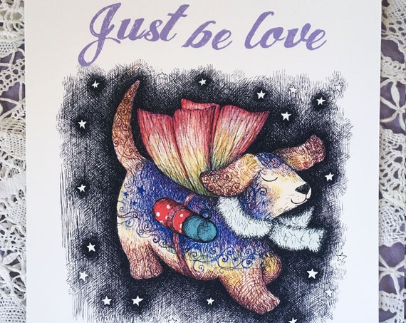 Just be Love - Comfort Fairy Dog positive affirmation art print